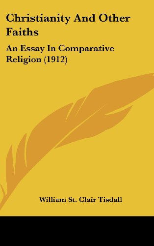 9781120366139: Christianity And Other Faiths: An Essay In Comparative Religion (1912)