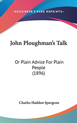 9781120366306: John Ploughman's Talk: Or Plain Advice For Plain People (1896)