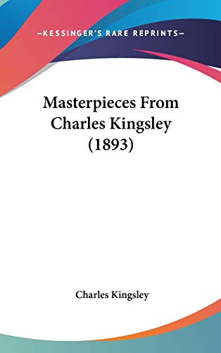 9781120369499: Masterpieces From Charles Kingsley (1893)