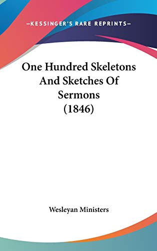 9781120370259: One Hundred Skeletons And Sketches Of Sermons (1846)