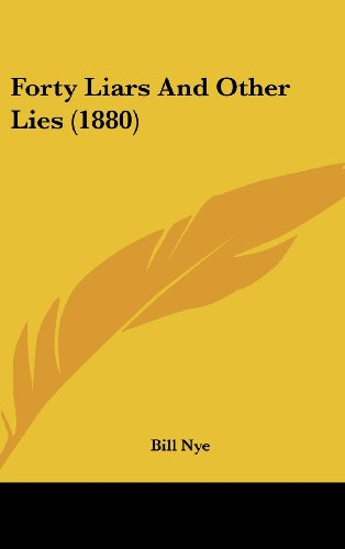 9781120373359: Forty Liars And Other Lies (1880)