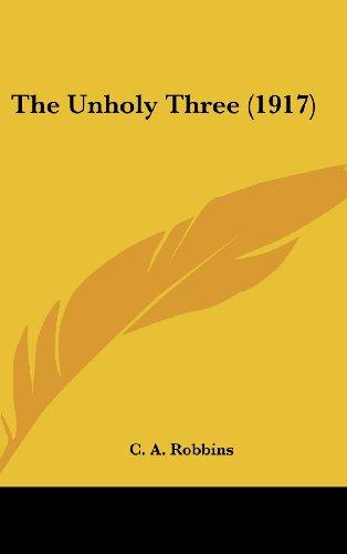 9781120374011: The Unholy Three (1917)