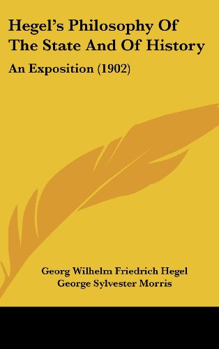 9781120375117: Hegel's Philosophy Of The State And Of History: An Exposition (1902)