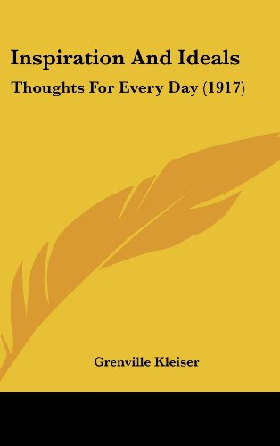 Inspiration And Ideals: Thoughts For Every Day (1917) (1120381142) by Grenville Kleiser