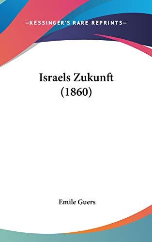 9781120382443: Israels Zukunft (1860) (German Edition)