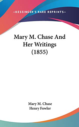 9781120382528: Mary M. Chase and Her Writings (1855)