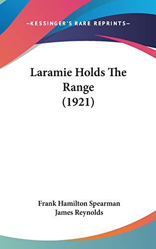 9781120382870: Laramie Holds The Range (1921)