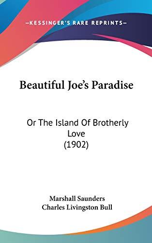 9781120383235: Beautiful Joe's Paradise: Or The Island Of Brotherly Love (1902)
