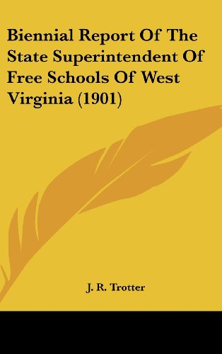 9781120383242: Biennial Report Of The State Superintendent Of Free Schools Of West Virginia (1901)