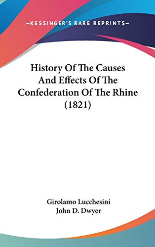 9781120383839: History Of The Causes And Effects Of The Confederation Of The Rhine (1821)