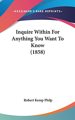 9781120386625: Inquire Within For Anything You Want To Know (1858)