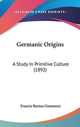 9781120389237: Germanic Origins: A Study In Primitive Culture (1892)