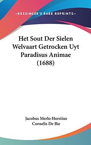 9781120389244: Het Sout Der Sielen Welvaart Getrocken Uyt Paradisus Animae (1688) (Chinese Edition)