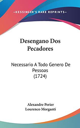 9781120389503: Desengano Dos Pecadores: Necessario A Todo Genero De Pessoas (1724) (Spanish Edition)