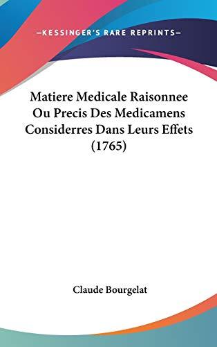 9781120390790: Matiere Medicale Raisonnee Ou Precis Des Medicamens Considerres Dans Leurs Effets (1765)