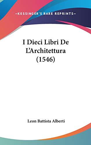 9781120390905: I Dieci Libri De L'Architettura (1546) (Italian Edition)