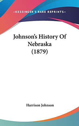 9781120391346: Johnson's History of Nebraska (1879)