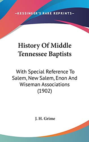 9781120391537: History Of Middle Tennessee Baptists: With Special Reference To Salem, New Salem, Enon And Wiseman Associations (1902)