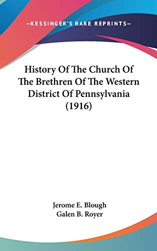 9781120391919: History Of The Church Of The Brethren Of The Western District Of Pennsylvania (1916)