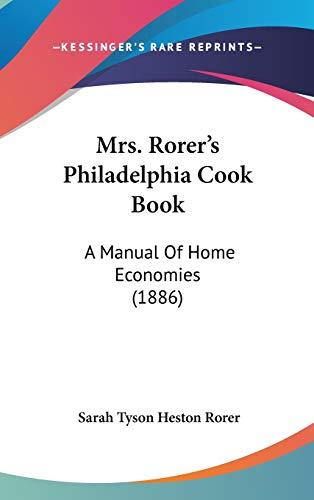 9781120391995: Mrs. Rorer's Philadelphia Cook Book: A Manual Of Home Economies (1886)