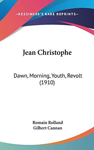 9781120392053: Jean Christophe: Dawn, Morning, Youth, Revolt (1910)