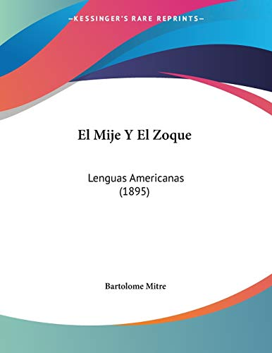 9781120404213: El Mije Y El Zoque: Lenguas Americanas (1895) (Spanish Edition)
