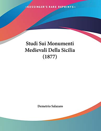 9781120405838: Studi Sui Monumenti Medievali Della Sicilia (1877) (Italian Edition)