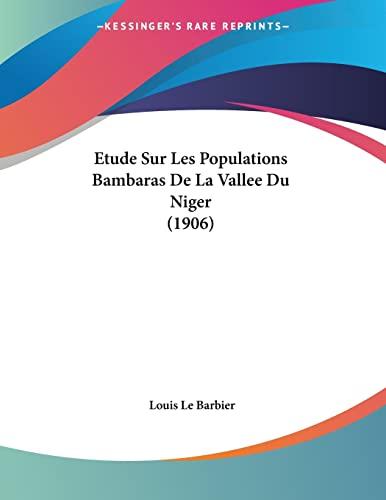 9781120405951: Etude Sur Les Populations Bambaras de La Vallee Du Niger (1906)