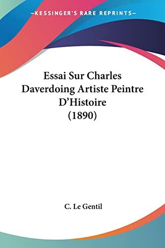 9781120413925: Essai Sur Charles Daverdoing Artiste Peintre D'Histoire (1890)
