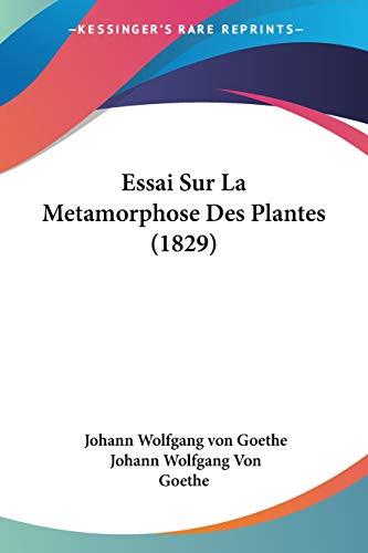 9781120422682: Essai Sur La Metamorphose Des Plantes (1829)