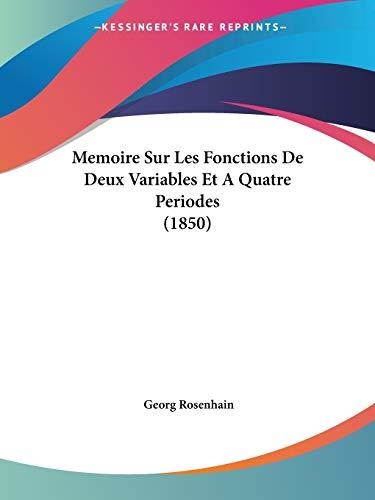 9781120431189: Memoire Sur Les Fonctions De Deux Variables Et A Quatre Periodes (1850) (French Edition)