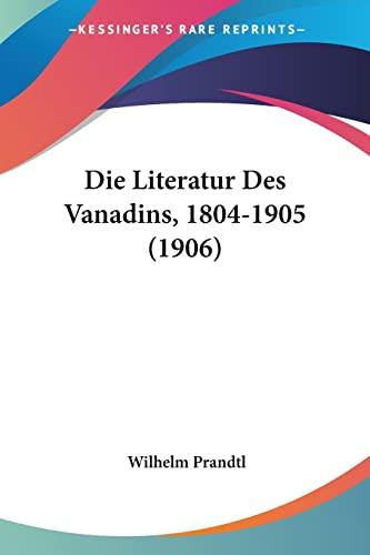 9781120433695: Die Literatur Des Vanadins, 1804-1905 (1906)