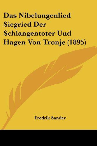 9781120435446: Das Nibelungenlied Siegried Der Schlangentoter Und Hagen Von Tronje (1895)
