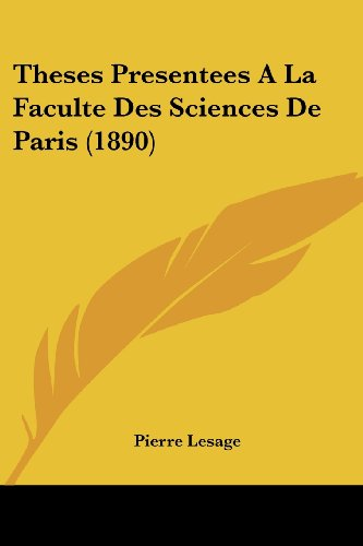 9781120436894: Theses Presentees A La Faculte Des Sciences De Paris (1890) (French Edition)