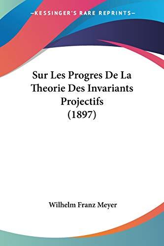 9781120437655: Sur Les Progres de La Theorie Des Invariants Projectifs (1897)