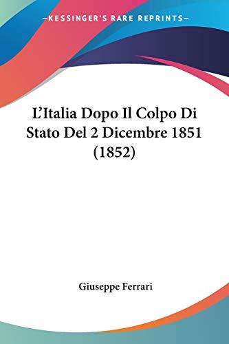 9781120438805: L'Italia Dopo Il Colpo Di Stato del 2 Dicembre 1851 (1852)