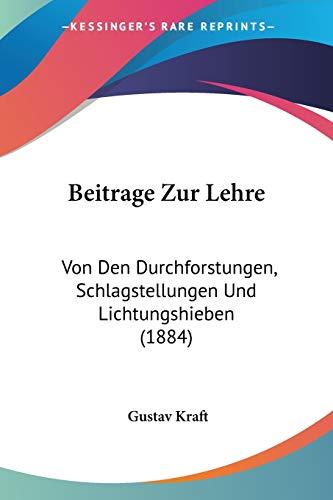 9781120441706: Beitrage Zur Lehre: Von Den Durchforstungen, Schlagstellungen Und Lichtungshieben (1884)