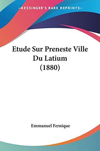 9781120460127: Etude Sur Preneste Ville Du Latium (1880)