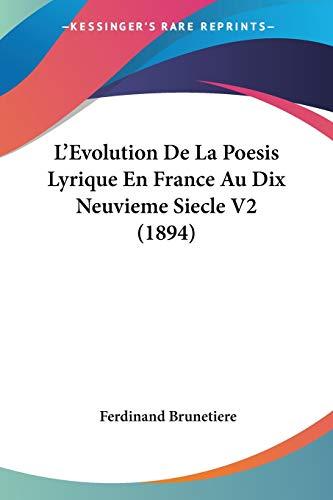9781120476173: L'Evolution De La Poesis Lyrique En France Au Dix Neuvieme Siecle V2 (1894) (French Edition)