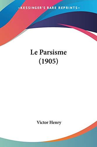 Le Parsisme (1905) (French Edition)