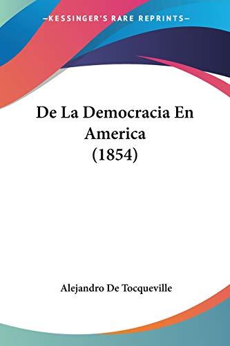 9781120477859: De La Democracia En America (1854) (Spanish Edition)