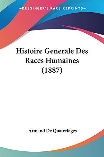 9781120479327: Histoire Generale Des Races Humaines (1887)