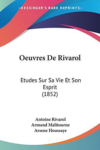 9781120479952: Oeuvres de Rivarol: Etudes Sur Sa Vie Et Son Esprit (1852)