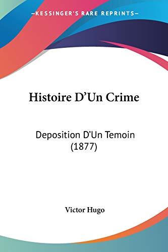 9781120480705: Histoire D'Un Crime: Deposition D'Un Temoin (1877)