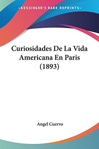 9781120488374: Curiosidades de La Vida Americana En Paris (1893)