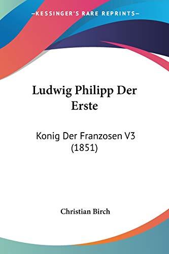 9781120499660: Ludwig Philipp Der Erste: Konig Der Franzosen V3 (1851)