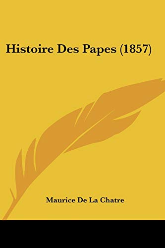 9781120505101: Histoire Des Papes (1857) (French Edition)
