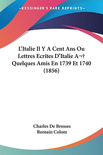 L Italie il y a Cent Ans: Charles de Brosses