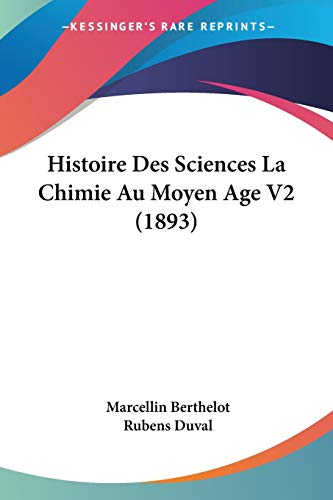 9781120514356: Histoire Des Sciences La Chimie Au Moyen Age V2 (1893)
