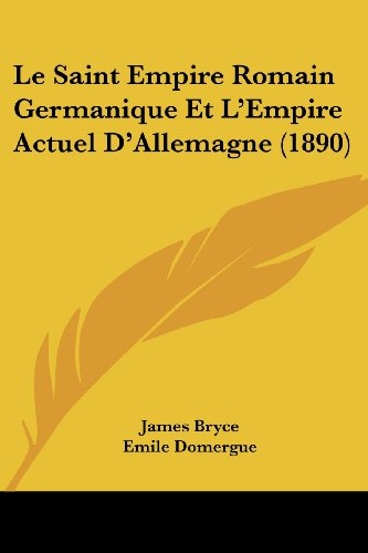 9781120518347: Le Saint Empire Romain Germanique Et L'Empire Actuel D'Allemagne (1890)